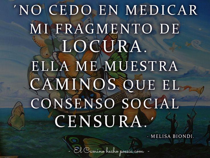 Locura. Libertad.  www.elcaminohechopoesia.com