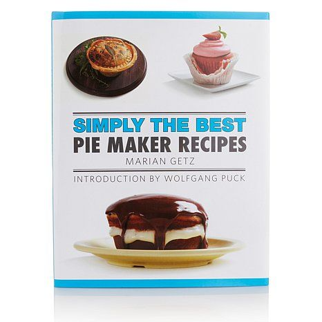 simply the best pie maker recipes by marian getz hsn