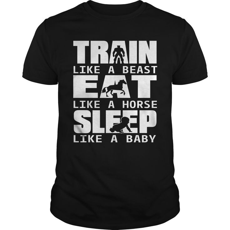 TRAIN LIKE A BEAST EAT LIKE A HORSE SLEEP LIKE A BABY. Funny, Clever Workout, Gym, Fitness, Quotes, Sayings, T-Shirts, Hoodies, Tees, Clothes, Gym Tank Tops, Coffee Cup Mugs, Gifts.