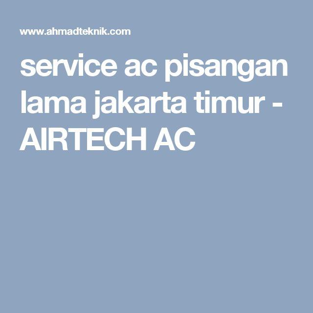 service ac pisangan lama jakarta timur - AIRTECH AC