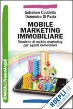 MOBILE MARKETING IMMOBILIARE un libro di CODDETTA SALVATORE - DI PAOLA DOMENICO pubblicato da Franco Angeli