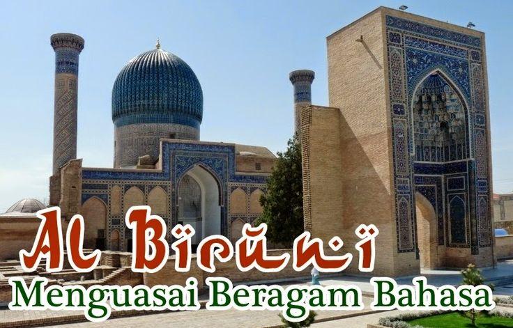 AL BIRUNI MENGUASAI BERAGAM BAHASA (973-1048) | ..:KAWANI BLOG:..