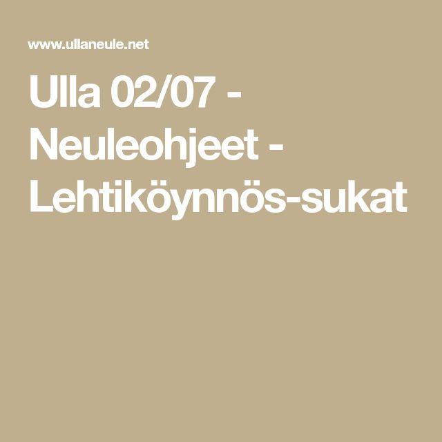 Ulla 02/07 - Neuleohjeet - Lehtiköynnös-sukat