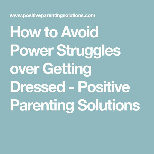 How to Avoid Power Struggles over Getting Dressed - Positive Parenting Solutions