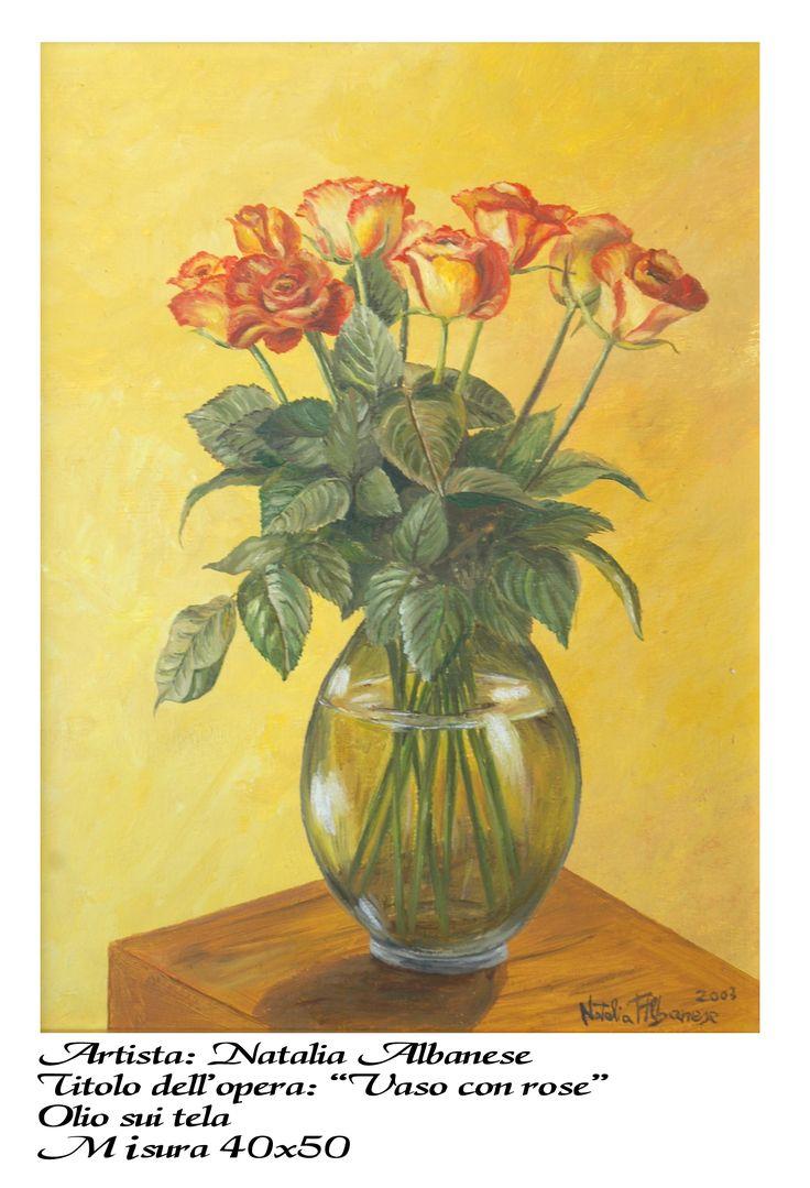 vaso con rose, olio su tela  2003 autore Natalia Albanese