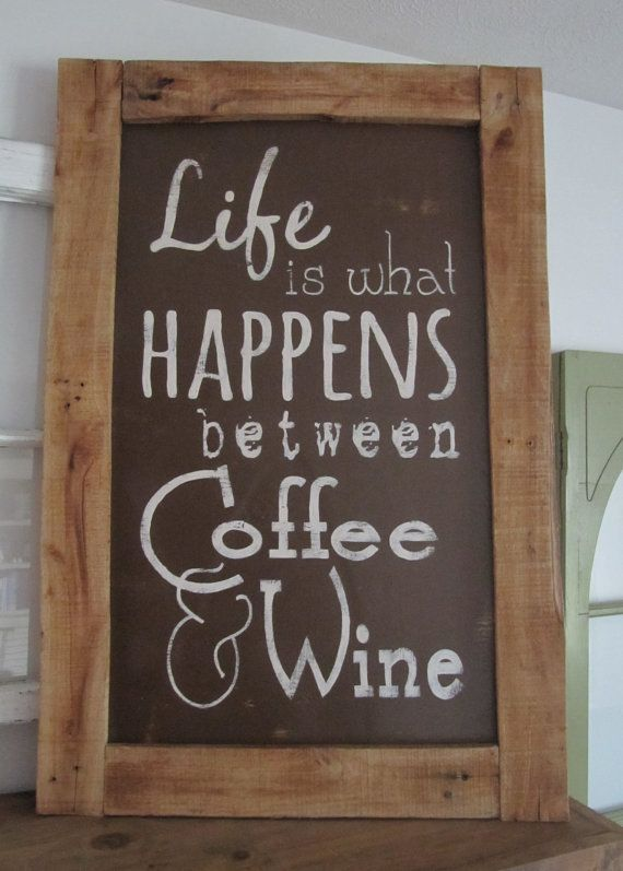 Life is what Happens between Coffee & Wine by MoreThanWordsSigns