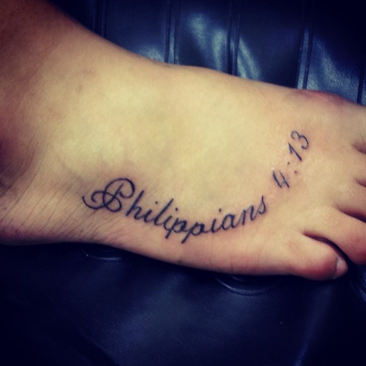 tattoo of philippians 4 13 philippians 4 13 foot tattoo tatoos pinterest foot tattoos. Black Bedroom Furniture Sets. Home Design Ideas