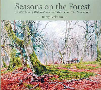Seasons on the Forest - A Collection of Watercolours and Sketches on The New Forest - Book by Barry Peckham
