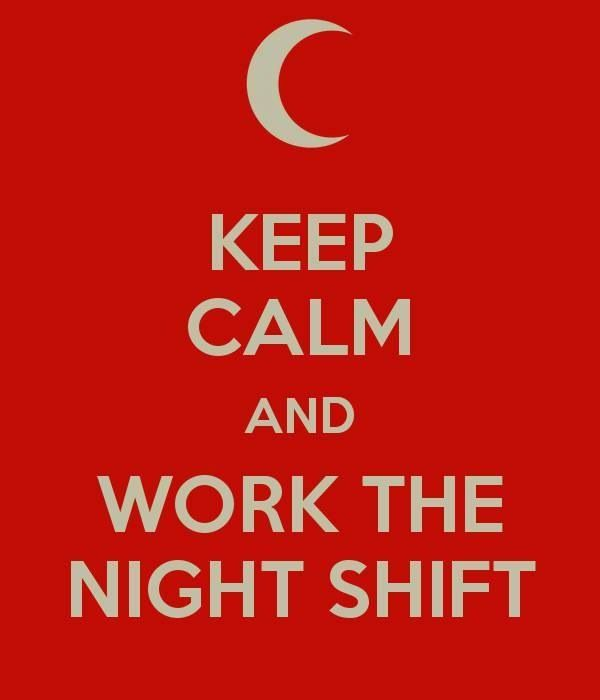 Keep Calm and Work the Night Shift