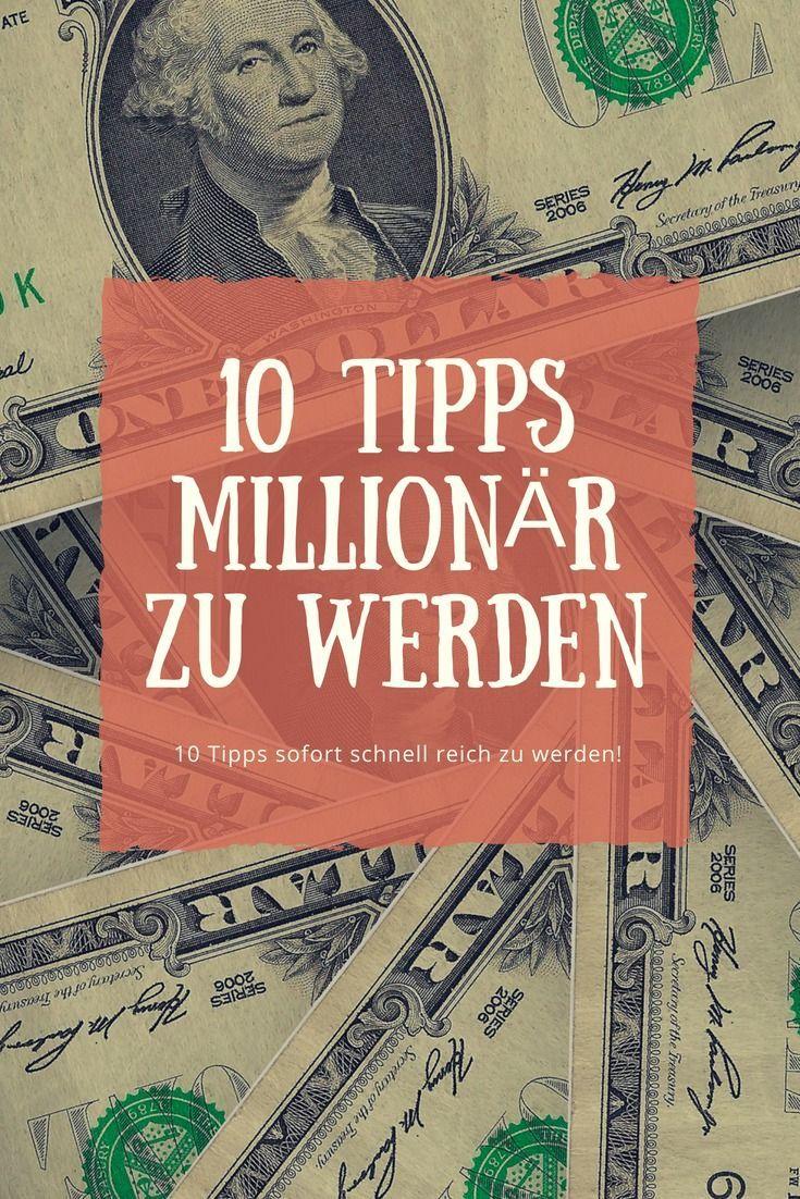 Millionär werden? – 10 Tipps sofort schnell reich zu werden! – Finanzen