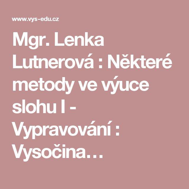Mgr. Lenka Lutnerová : Některé metody ve výuce slohu I - Vypravování : Vysočina…