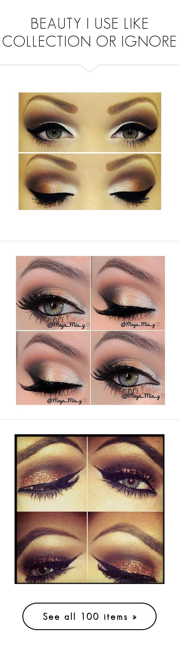 """""""BEAUTY I USE LIKE COLLECTION OR IGNORE"""" by myra-moore ❤ liked on Polyvore featuring beauty products, makeup, eye makeup, eyes, beauty, maquiagem, eyeshadow, beleza, eyeliner and hypoallergenic eyeliner"""