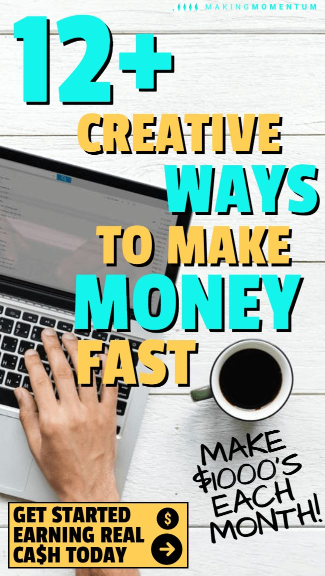 How To Make $1,000 Fast: 12+ Quick & Easy Ways To Make Money – Make Money