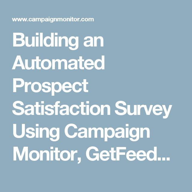 Building an Automated Prospect Satisfaction Survey Using Campaign Monitor, GetFeedback, and Salesforce | Campaign Monitor
