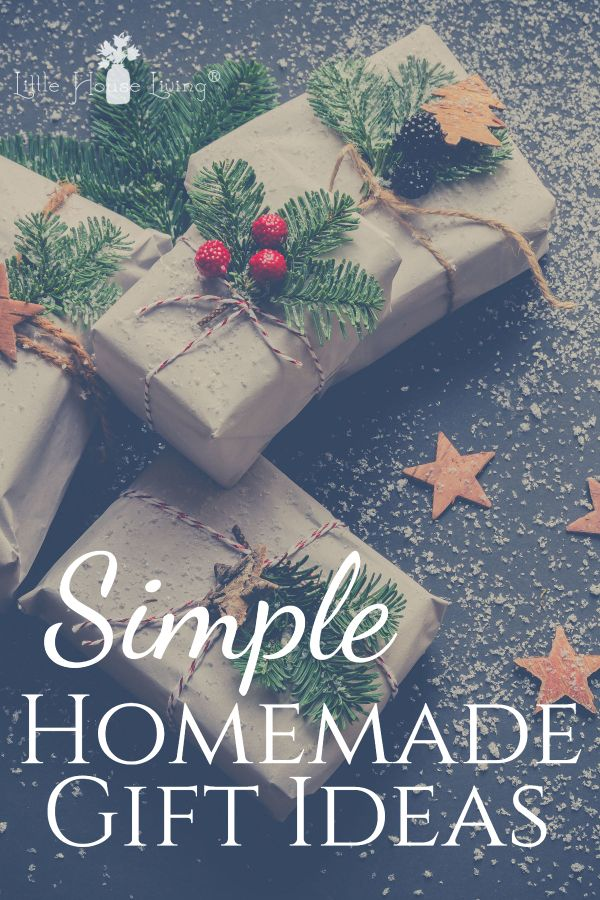 Simple Homemade Gift Ideas For The Holidays Diy Christmas Gifts Homemade Christmas Gifts Homemade Gifts For Friends