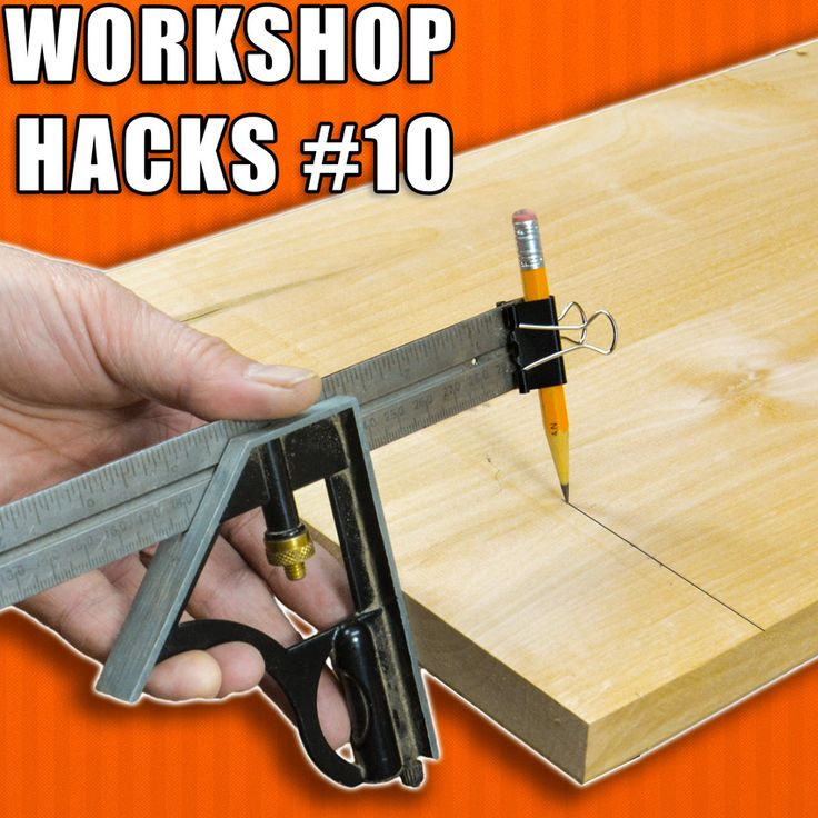 Woodworking Hacks Episode 10