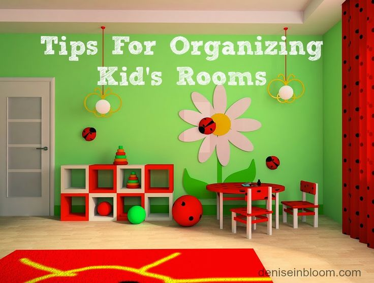 Tips For Organizing Kids Rooms