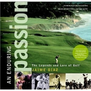 An Enduring Passion: The Legends and Lore of Golf (Hardcover)  http://www.amazon.com/dp/0609608436/?tag=23taf-20  0609608436