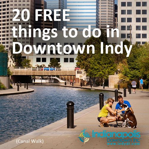 20 Free things to do in Downtown Indianapolis this summer!