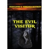 The Evil Visitor (Kindle Edition)By Fernando Sobenes