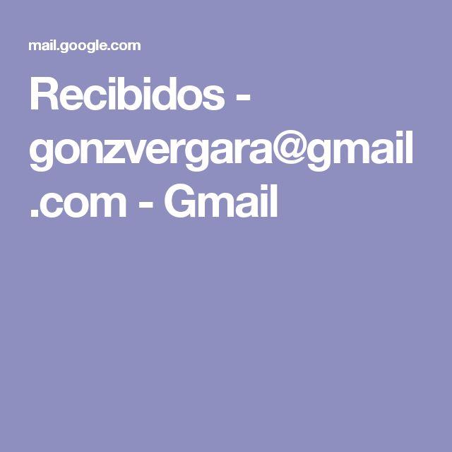 Recibidos - gonzvergara@gmail.com - Gmail