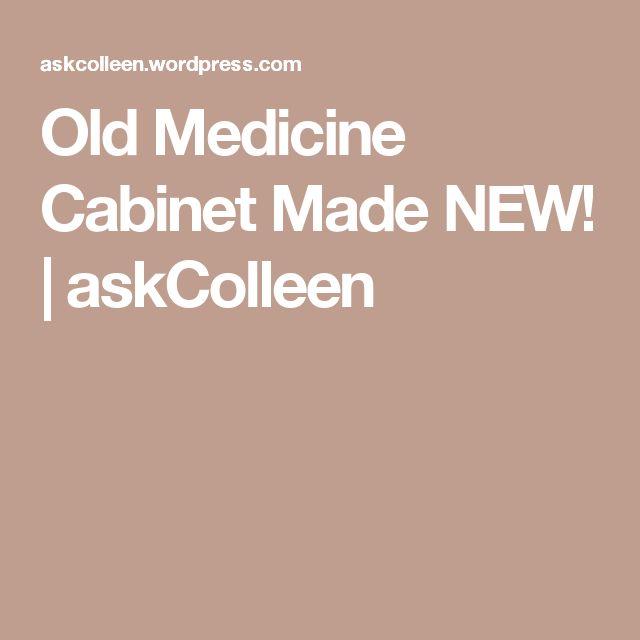 Old Medicine Cabinet Made NEW!   askColleen