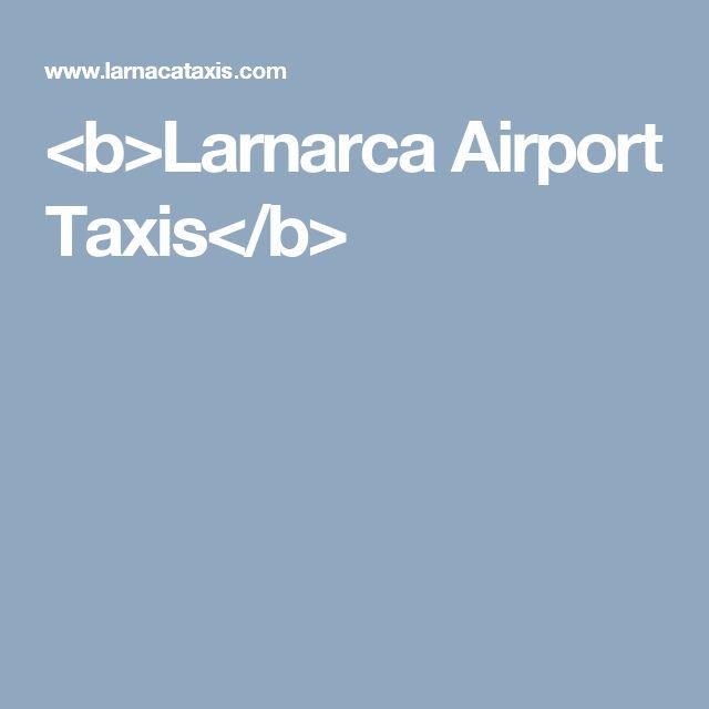 <b>Larnarca Airport Taxis</b>