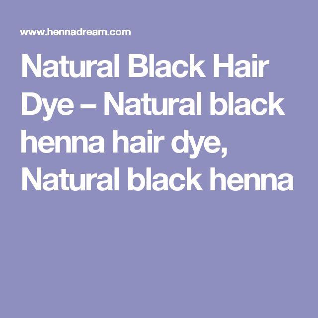 Natural Black Hair Dye – Natural black henna hair dye, Natural black henna