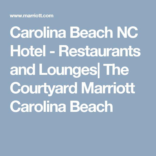 Carolina Beach NC Hotel - Restaurants and Lounges| The Courtyard Marriott Carolina Beach