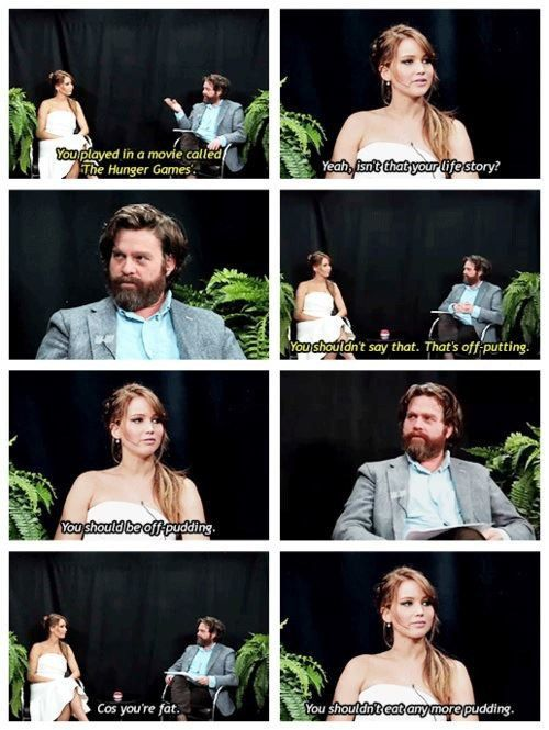 """This convo between Katniss and Zach Galifianakis: 