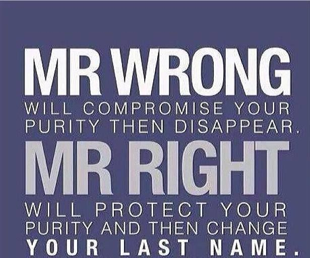 WTF? Mr Right will not care about the status of my 'purity' and will keep his hands off my last name.