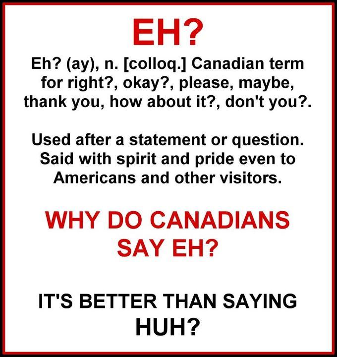 "If you wanna use it, you'd better learn how it works: ""Eh"" in Canadian English."