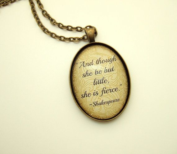 Shakespeare Necklace And though she be but by FragileEliteDesign