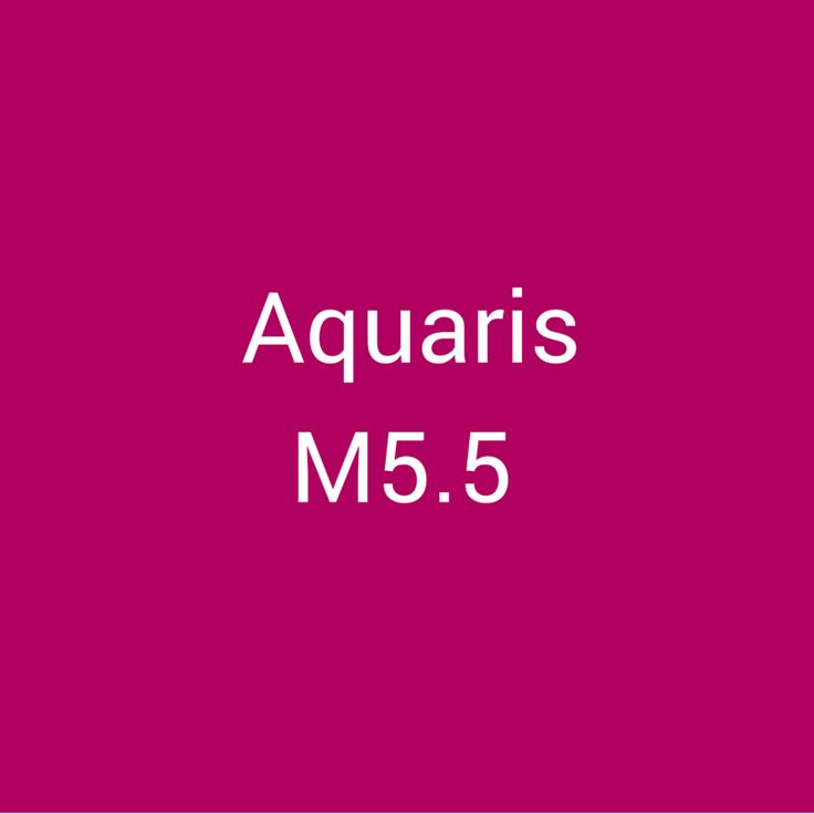 Aquaris M5.5