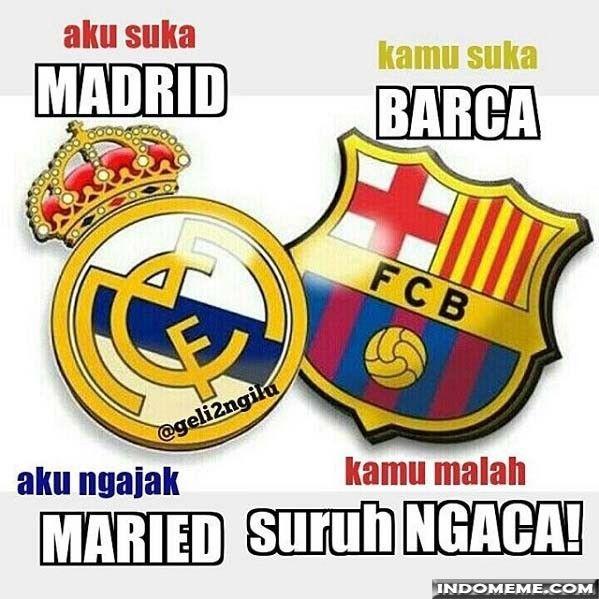 Aku suka MADRID kamu suka BARCA - #GambarLucu #MemeLucu - http://www.indomeme.com/meme/aku-suka-madrid-kamu-suka-barca/