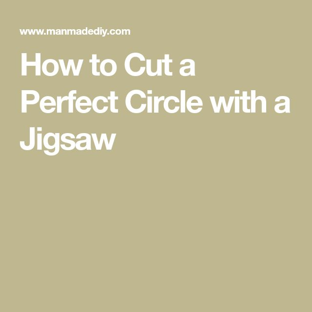 How to Cut a Perfect Circle with a Jigsaw
