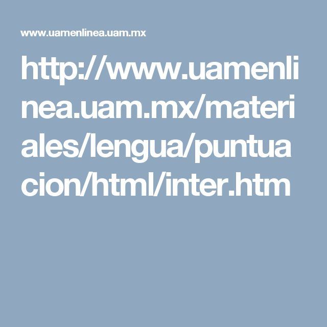 http://www.uamenlinea.uam.mx/materiales/lengua/puntuacion/html/inter.htm