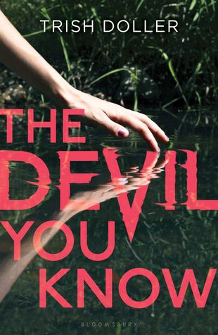 5. THE DEVIL YOU KNOW by Trish DollerThe 15 Most Anticipated YA Books to Read in June | Blog | Epic Reads