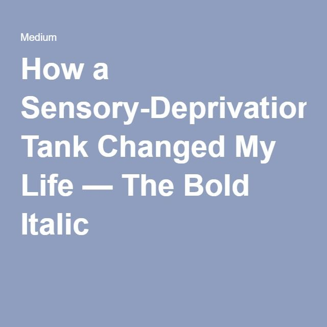 How a Sensory-Deprivation Tank Changed My Life — The Bold Italic