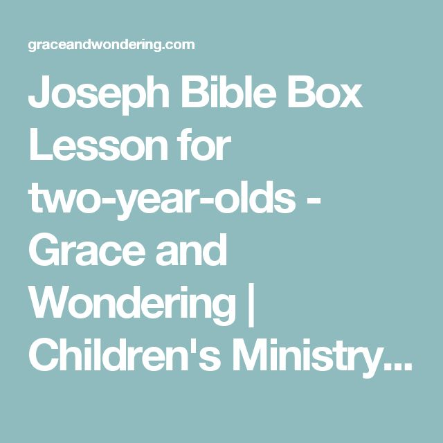 Joseph Bible Box Lesson for two-year-olds - Grace and Wondering | Children's Ministry Ideas