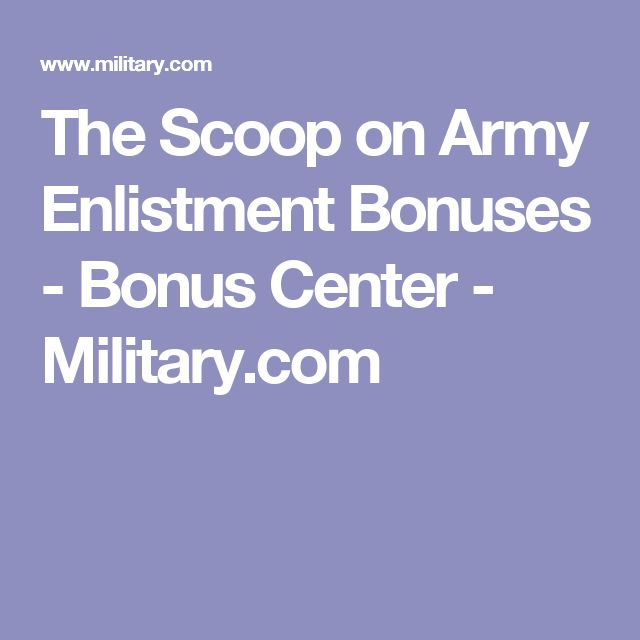 The Scoop on Army Enlistment Bonuses - Bonus Center - Military.com