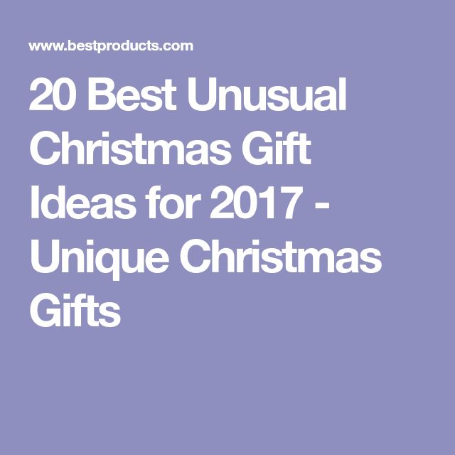 20 Best Unusual Christmas Gift Ideas for 2017 - Unique Christmas Gifts
