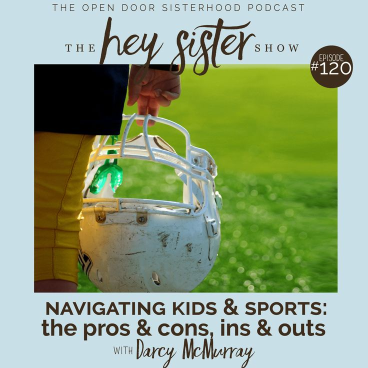 Hey Sister! Kids & Sports: The Pros & Cons, Ins & Outs with Darcy McMurray | Do you sometimes feel overwhelmed by today's youth sports culture?  Do you wonder what to do when everyone else seems to have their children on club sports teams by age 8 or 10?  Have you ever considered whether or not to talk to a coach and how to best do that? Are you a coach who wants to make a difference in the lives of your players?  If so, this episode is just for you! #parenting #coaching #kidsinsports…