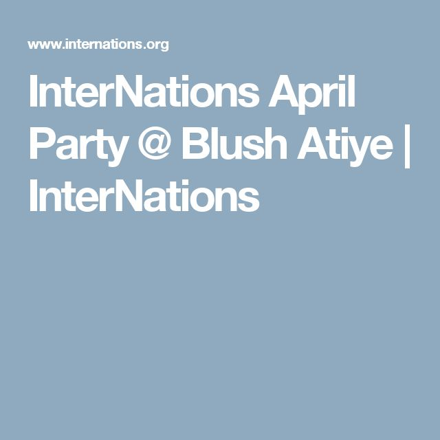 InterNations April Party @ Blush Atiye | InterNations