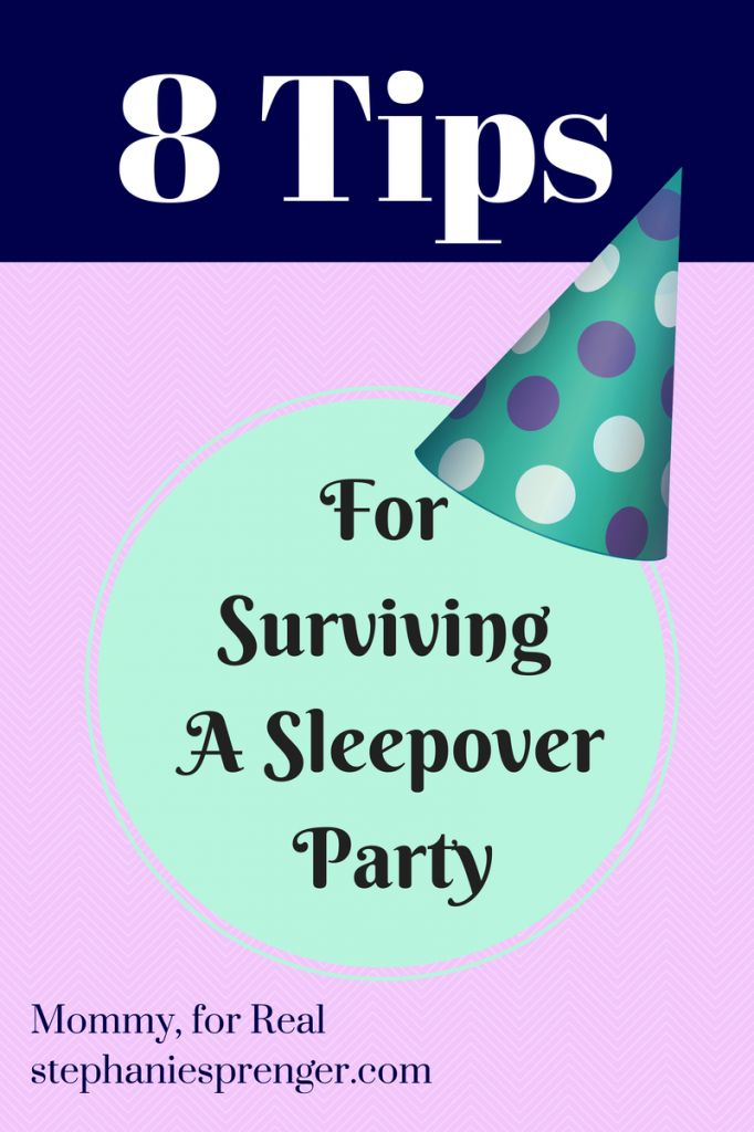 8 Tips for Surviving an 8-year-old's Sleepover Party - like #1. CANCEL IT!!!