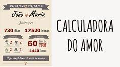 Como fazer a Calculadora do Amor   http://www.calendario-365.com.br/calcular/10-04-2002_10-04-2017.html