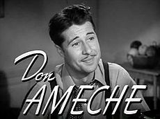 Don Ameche (May 31, 1908 – December 6, 1993)