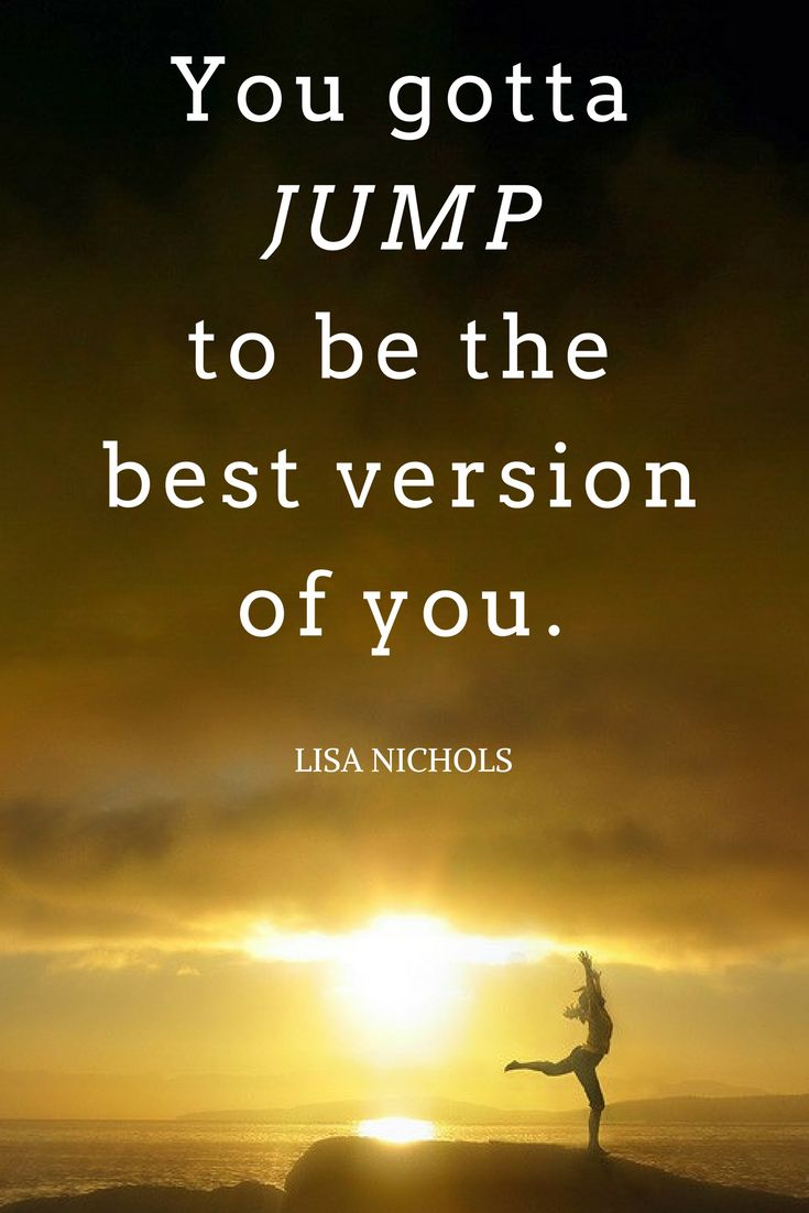 You gotta JUMP to be the best version of you. #LisaNichols #SW2017 #SpeakAndWrite2017 #quotes #motivation