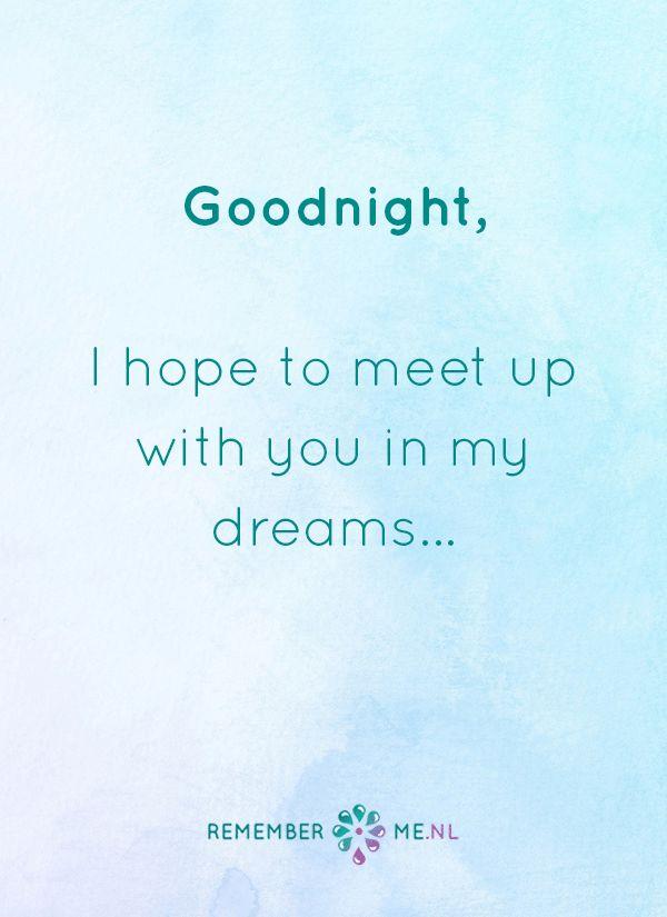 Slaap lekker  <3 Een quote over het afscheid, het verdriet en het gemis na de dood van een geliefde. Vind meer inspiratie over de uitvaart en rouwen op http://www.rememberme.nl