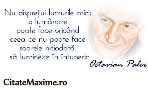 """""""Nu dispretui lucrurile mici; o lumanare poate face oricand ceea ce nu poate face soarele niciodata: sa lumineze in intuneric.""""  #CitatImagine de Octavian Paler  Iti place acest #citat? ♥Like♥ si ♥Share♥ cu prietenii tai.  #CitateImagini: #Motivationale #Inspirationale #Lumina #LucruriMici #Intuneric #OctavianPaler #romania #quotes  Vezi mai multe #citate pe http://citatemaxime.ro/"""